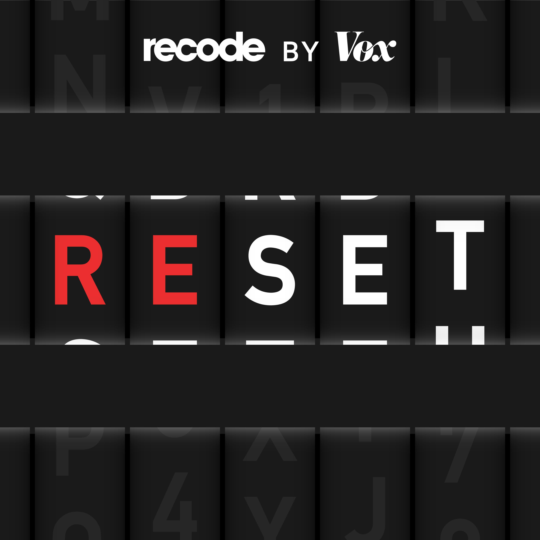 Vox Media: Podcast Network | Reset